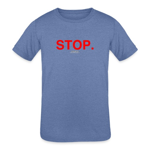 stop - Kids' Tri-Blend T-Shirt