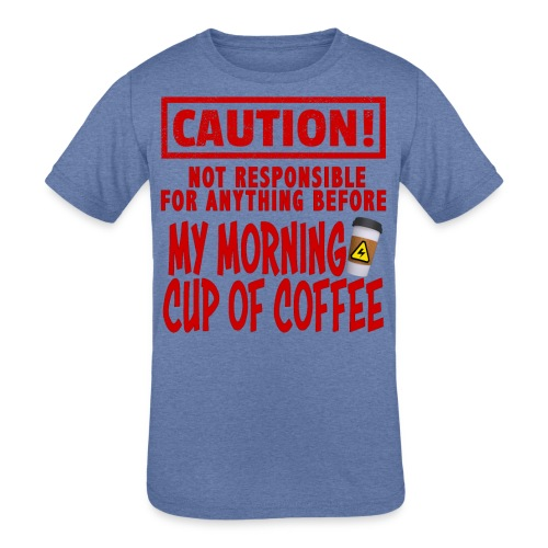 Not responsible for anything before my COFFEE - Kids' Tri-Blend T-Shirt