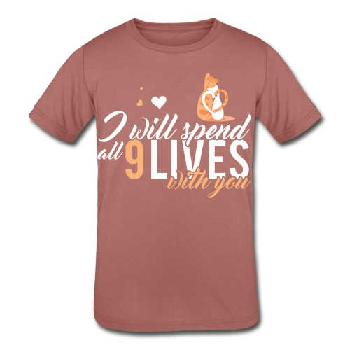I will spend 9 LIVES with you - Kids' Tri-Blend T-Shirt