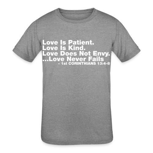 Love Bible Verse - Kids' Tri-Blend T-Shirt
