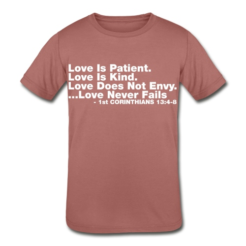 Love Bible Verse - Kids' Tri-Blend T-Shirt