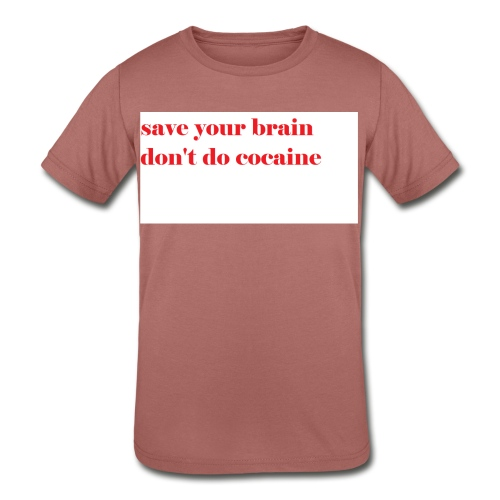 save your brain don't do cocaine - Kids' Tri-Blend T-Shirt