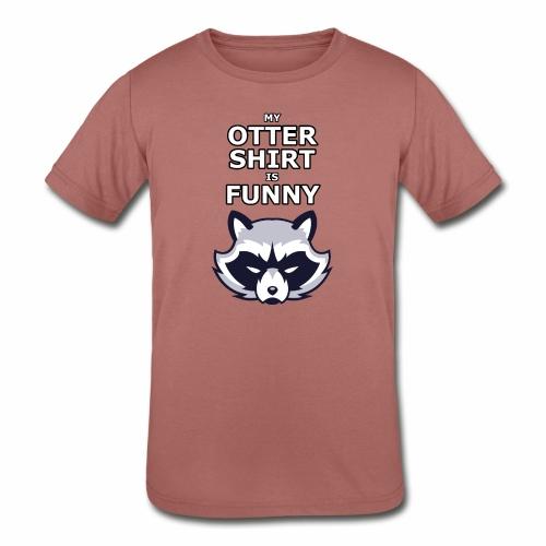 My Otter Shirt Is Funny - Kids' Tri-Blend T-Shirt