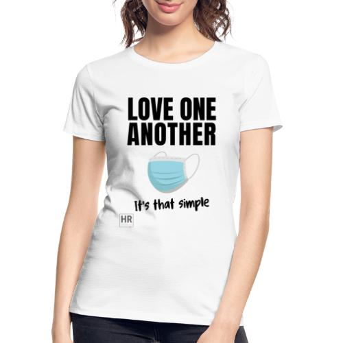 Love One Another - It's that simple - Women's Premium Organic T-Shirt