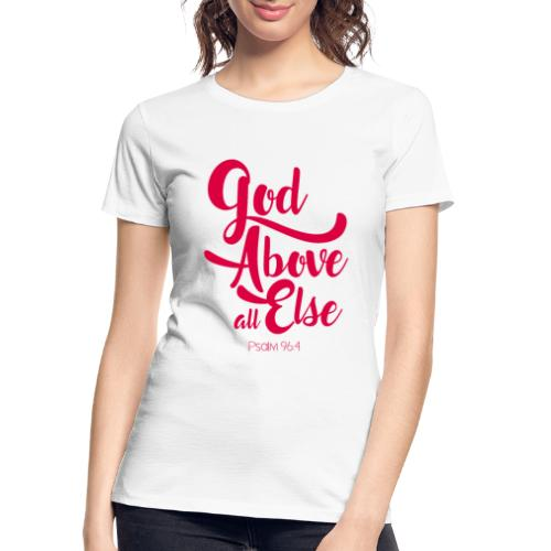 Psalm 96:4 God above all else - Women's Premium Organic T-Shirt