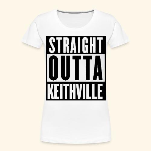 STRAIGHT OUTTA KEITHVILLE - Women's Premium Organic T-Shirt
