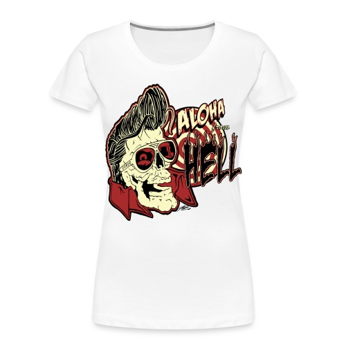 Aloha From Hell - Women's Premium Organic T-Shirt