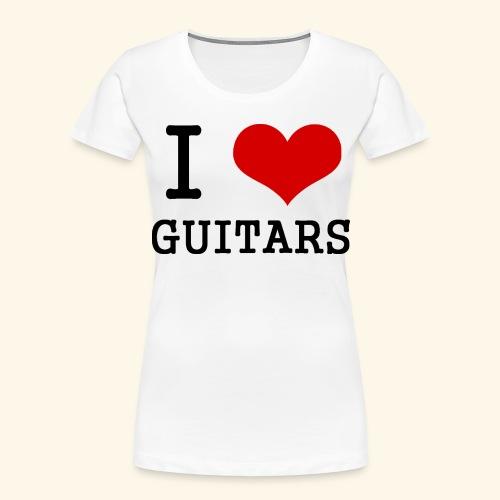 I love guitars - Women's Premium Organic T-Shirt