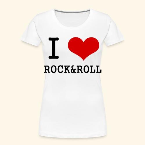 I love rock and roll - Women's Premium Organic T-Shirt