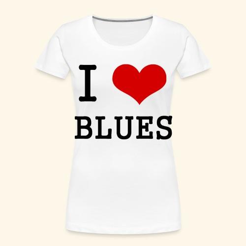I Heart Blues - Women's Premium Organic T-Shirt