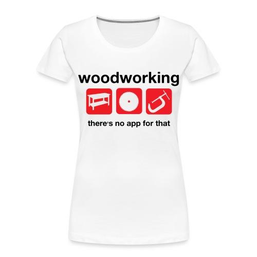 Woodworking - Women's Premium Organic T-Shirt