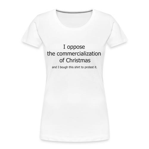 Christmas Commercialization Ladies T - Women's Premium Organic T-Shirt