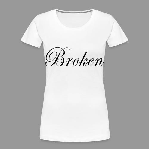 Broken - Women's Premium Organic T-Shirt