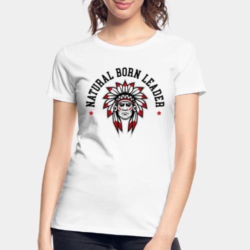 natural born leader - Women's Premium Organic T-Shirt