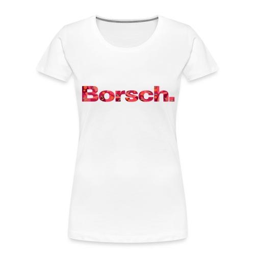 Borsch - Women's Premium Organic T-Shirt