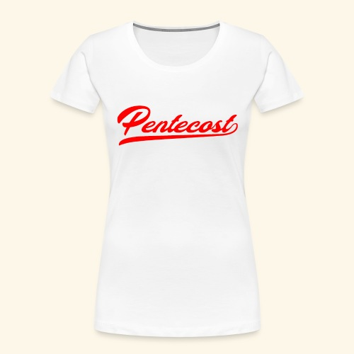 Pentecost T-Shirt - Women's Premium Organic T-Shirt