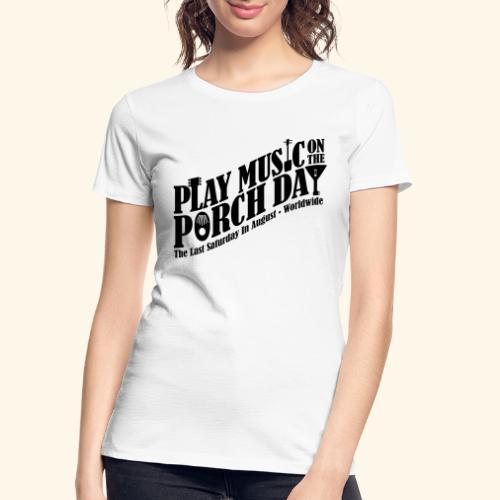 Play Music on the Porch Day - Women's Premium Organic T-Shirt