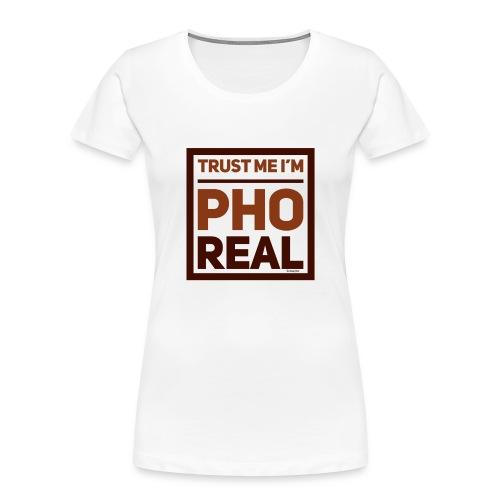 trust me i'm Pho Real - Women's Premium Organic T-Shirt