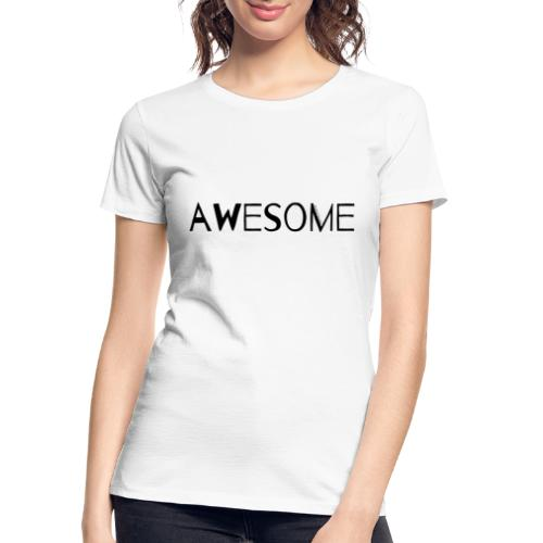 AWESOME - Women's Premium Organic T-Shirt