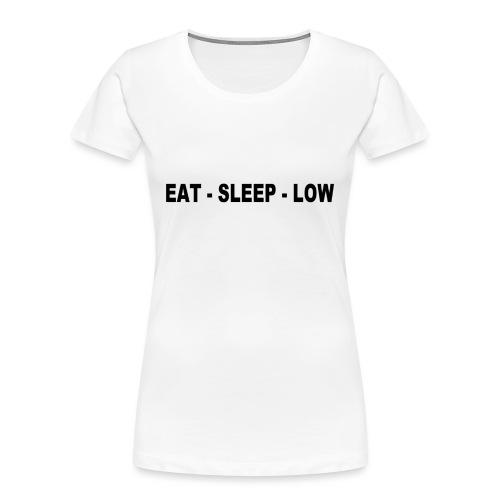 Eat. Sleep. Low - Women's Premium Organic T-Shirt