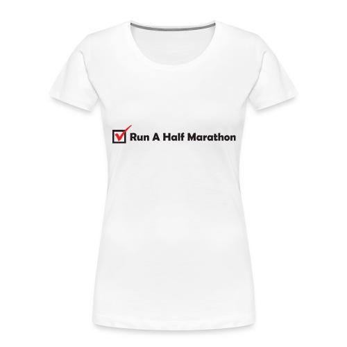 RUN HALF MARATHON CHECK - Women's Premium Organic T-Shirt