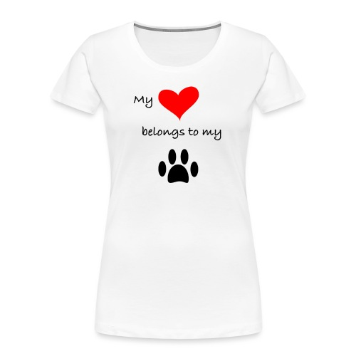 Dog Lovers shirt - My Heart Belongs to my Dog - Women's Premium Organic T-Shirt
