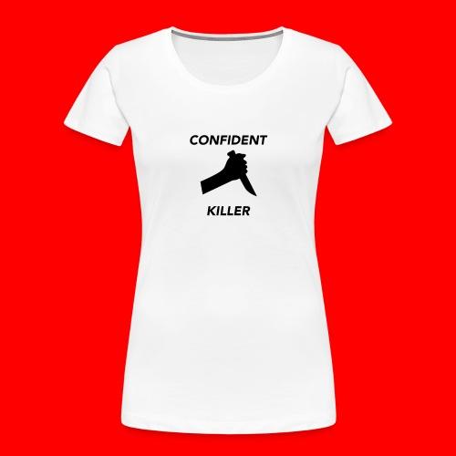 OxyGang: Confident Killer Products - Women's Premium Organic T-Shirt