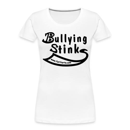 Bullying Stinks! - Women's Premium Organic T-Shirt