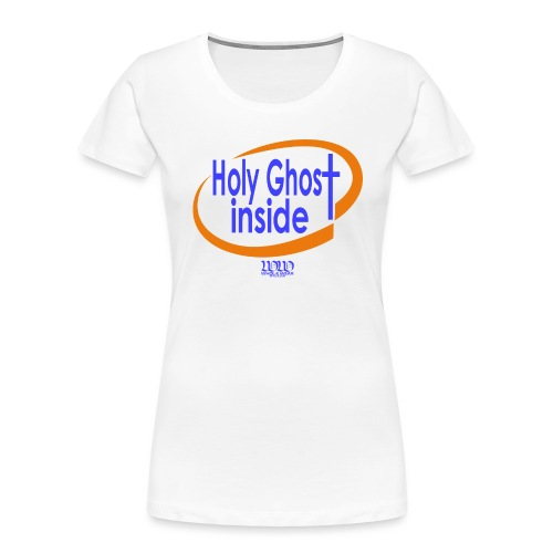 ***12% Rebate - See details!*** Holy Ghost Inside - Women's Premium Organic T-Shirt