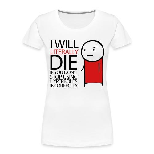 GRAMMAR Hyperbole - Women's Premium Organic T-Shirt