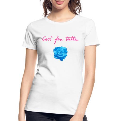 Così fan tutte: Rose - Women's Premium Organic T-Shirt