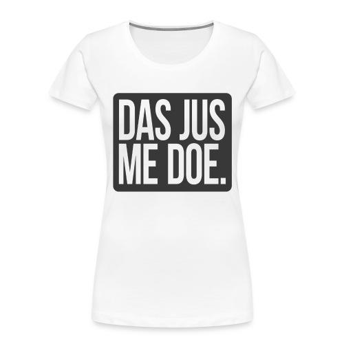 DAS JUS ME DOE Throwback - Women's Premium Organic T-Shirt