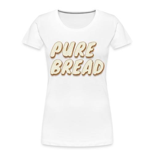 Pure Bread - Women's Premium Organic T-Shirt