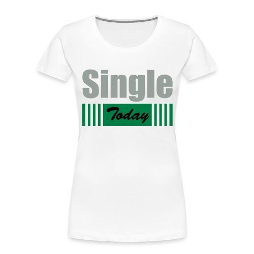Single Today - Women's Premium Organic T-Shirt