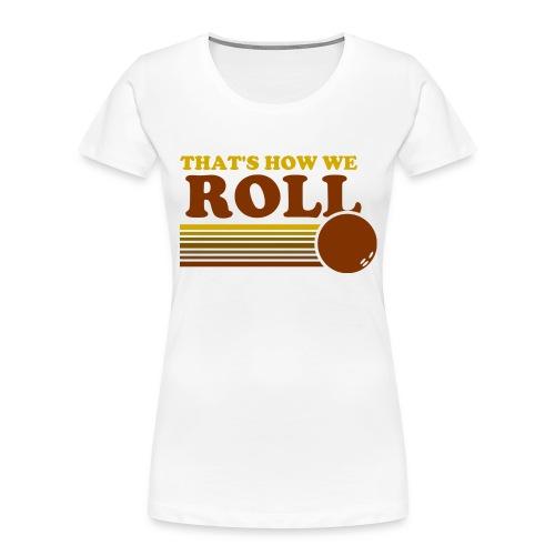 we_roll - Women's Premium Organic T-Shirt