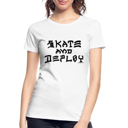 Skate and Deploy - Women's Premium Organic T-Shirt