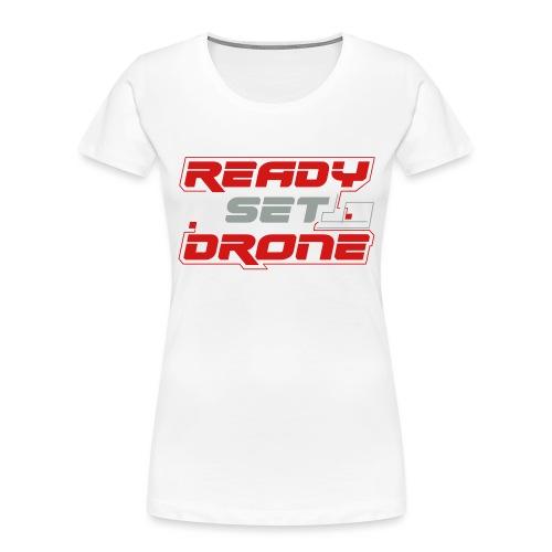 Ready Set Drone - Women's Premium Organic T-Shirt