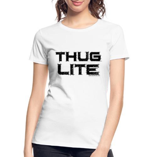 Thug Lite BLK.png - Women's Premium Organic T-Shirt
