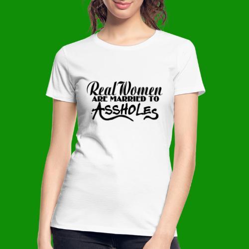 Real Women Marry A$$holes - Women's Premium Organic T-Shirt