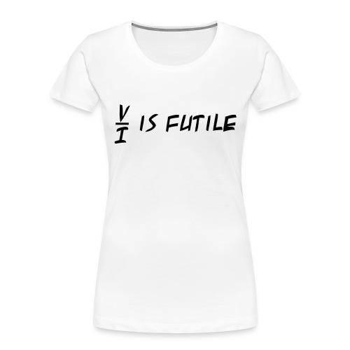 Resistance is Futile - Women's Premium Organic T-Shirt