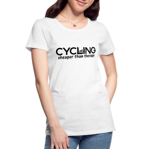 Cycling Cheaper Therapy - Women's Premium Organic T-Shirt