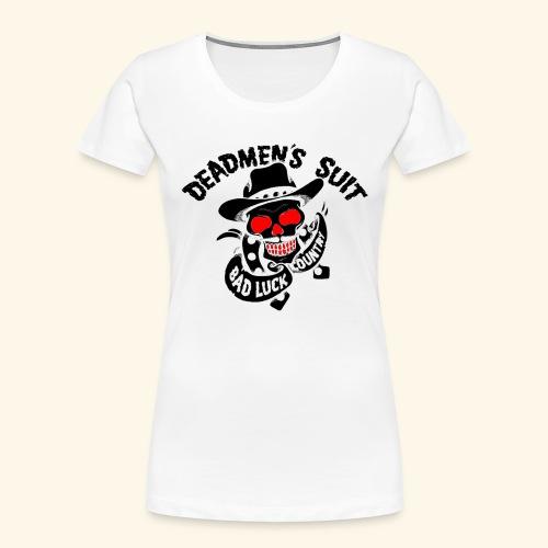 Deadmen's Suit Bad Luck#Skull - Women's Premium Organic T-Shirt