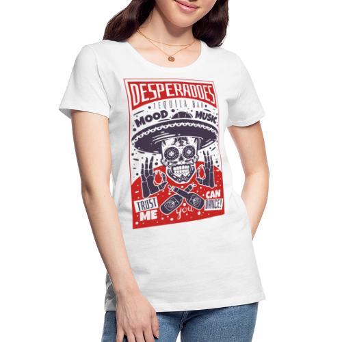 desperadoes mexican tequila - Women's Premium Organic T-Shirt
