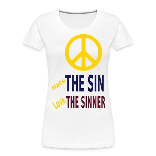 Hate the Sin Love the Sinner - Women's Premium Organic T-Shirt