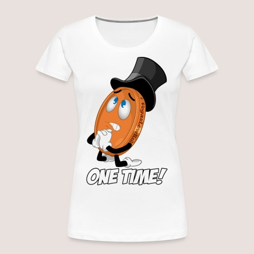 THE ONE TIME PENNY - Women's Premium Organic T-Shirt