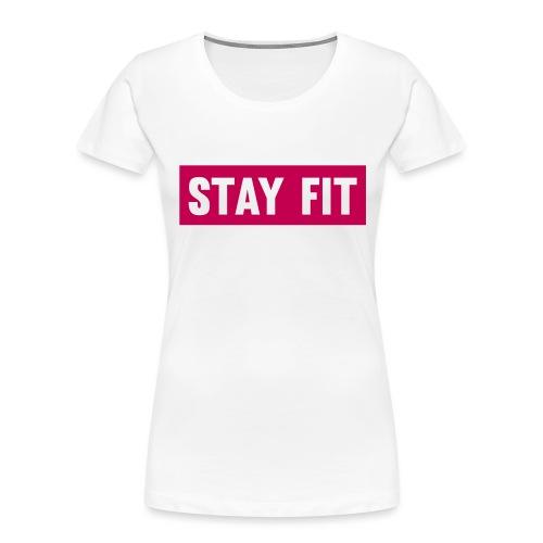 Stay Fit - Women's Premium Organic T-Shirt