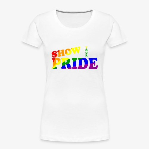 SHOW YOUR PRIDE A - Women's Premium Organic T-Shirt