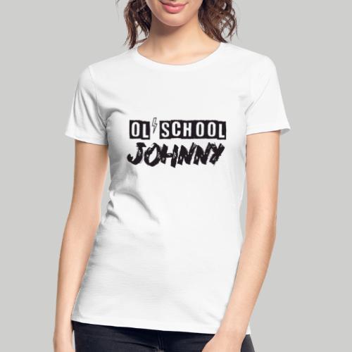 Ol' School Johnny Logo - Black Text - Women's Premium Organic T-Shirt