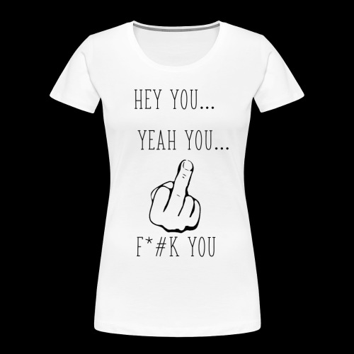 Hey You - Women's Premium Organic T-Shirt