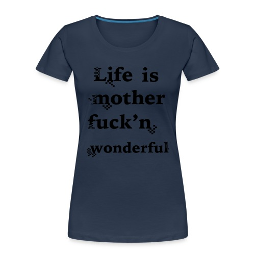 wonderful life - Women's Premium Organic T-Shirt